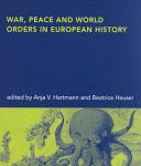 Hartmann A.V. -War Peace and World Orders in European History