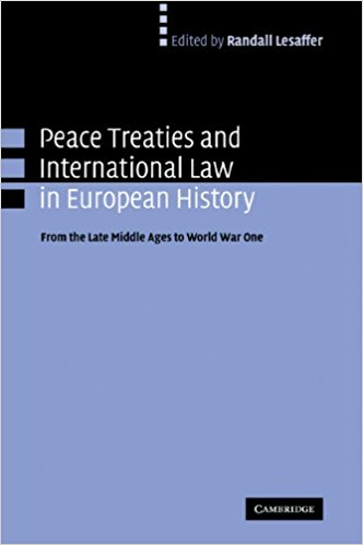 Lesaffer R.-Peace Treties and International Law in European History