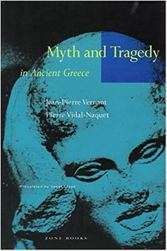 Vernant J.P.-Myth and Tragedy in Ancient Greece