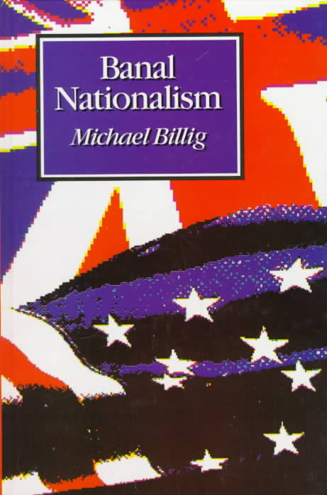 Billig M.-Banal Nationalism