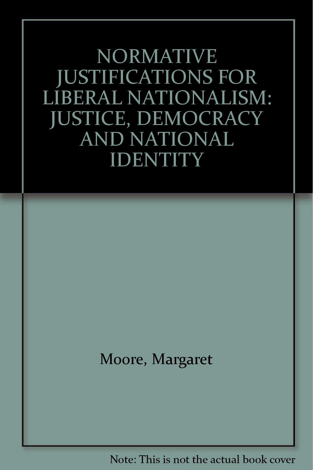 Moore M.-Normative justifications for liberal nationalism