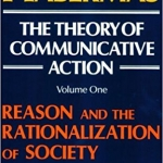J. Habermas-The Theory of Communicative Action, Volume 1: Reason and the Rationalization of Society